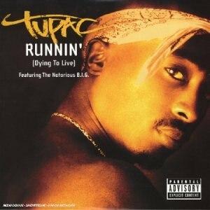 Runnin' (Dying to Live) - Image: Runnin' (Dying to Live) (Tupac Shakur single cover art)