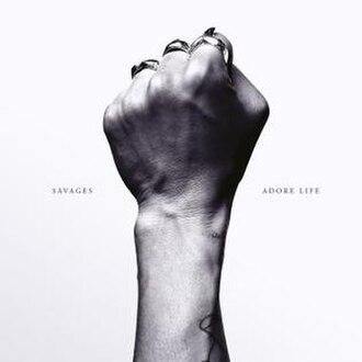 Adore Life - Image: Savages Adore Life album cover