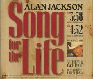 Song for the Life 1995 single by Alan Jackson