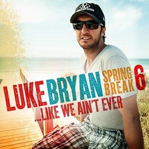 Spring Break 6...Like We Ain't Ever - Image: Spring Break 6