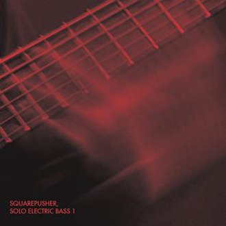 Solo Electric Bass 1 - Image: Squarepusher Solo Electric Bass 1