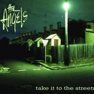 Take It to the Streets (The Angels album) - Image: Take It To The Streets (Album Cover)