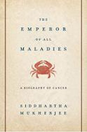 The Emperor of All Maladies - Cover of The Emperor of All Maladies