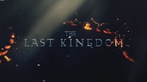 The Last Kingdom (TV series) - Image: The Last Kingdom TV series titlecard
