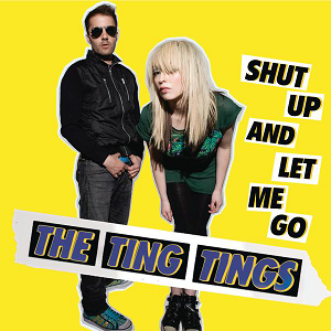 Shut Up and Let Me Go - Image: The Ting Tings Shut Up and Let Me Go