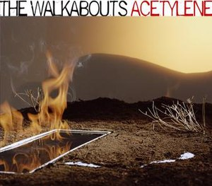Acetylene (album) - Image: The Walkabouts Acetylene