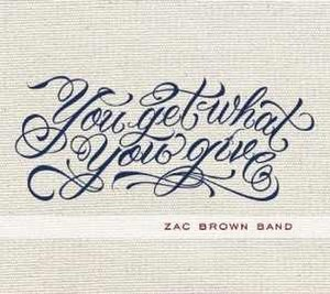 You Get What You Give (album) - Image: Zac Brown Band YGWYG