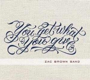 You Get What You Give (album) - Image: Zac Brown Band YGWYG