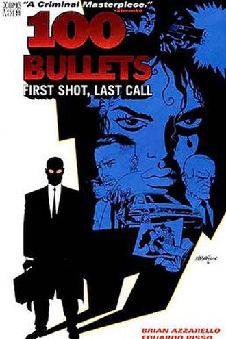 "100 Bullets - Cover to 100 Bullets vol. 1 ""First Shot, Last Call"". Cover art by Dave Johnson."