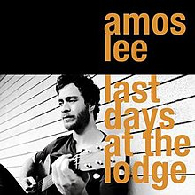 [Image: 220px-Amos_Lee_%E2%80%93_Last_Days_at_the_Lodge.jpg]