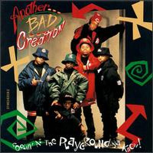 Coolin' at the Playground Ya Know! - Image: Another Bad Creation Coolin' at the Playground Ya Know!