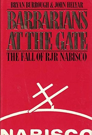 Barbarians at the Gate: The Fall of RJR Nabisco - Barbarians at the Gate: The Fall of RJR Nabisco
