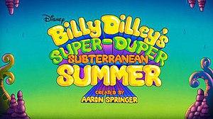 Billy Dilley's Super-Duper Subterranean Summer - Image: Billy Dilleytitlecard