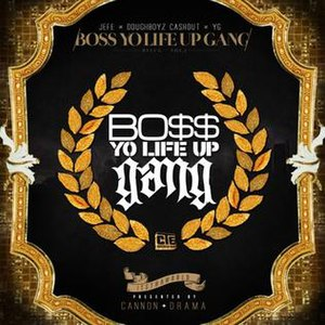 Boss Yo Life Up Gang - Image: Boss Yo Life Up Gang