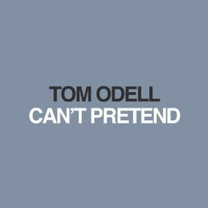 Can't Pretend - Image: Can't Pretend Tom Odell