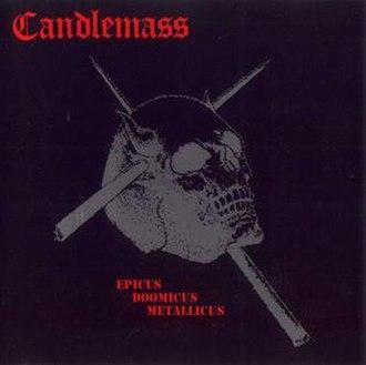 Epicus Doomicus Metallicus - Image: Candlemass album epicus doomicus metalicus