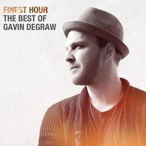 Finest Hour: The Best of Gavin DeGraw - Image: Gavin De Graw Finest Hour