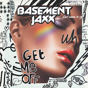 Get Me Off - Image: Get me off Basement Jaxx
