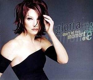 Don't Let This Moment End - Image: Gloria Estefan Don't Let This Moment End Single