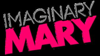 <i>Imaginary Mary</i> American fantasy comedy television series