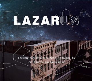 <i>Lazarus</i> (soundtrack) 2016 soundtrack album by David Bowie and the New York cast of Lazarus