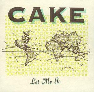 Let Me Go (Cake song) - Image: Let me go CAKE