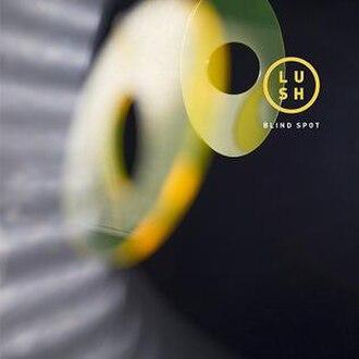 Blind Spot (EP) - Image: Lush Blind Spot cover art