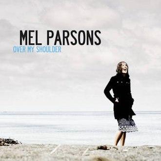 Mel Parsons - Image: Mel Parsons Over My Shoulder