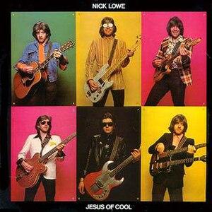 Jesus of Cool - Image: Nick Lowe Jesus of Cool