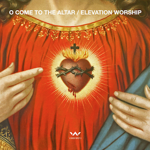 O Come to the Altar - Image: O Come To The Altar (Official Single Cover) by Elevation Worship