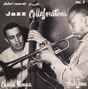 The Fabulous Thad Jones - Image: Thad Jones Charles Mingus album cover Jazz Collaborations Vol. 1