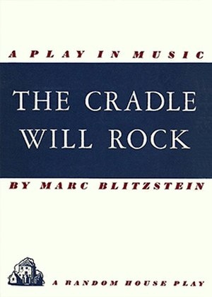 The Cradle Will Rock - First edition 1938