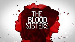 The Blood Sisters (TV series) - Wikipedia