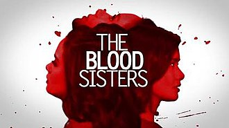The Blood Sisters (TV series) - The Blood Sisters official title card