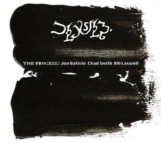 <i>The Process</i> (Jon Batiste, Chad Smith and Bill Laswell album) 2014 studio album by Chad Smith, Bill Laswell, Jon Batiste