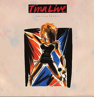 Addicted to Love (song) - Image: Tina Turner Addicted to Love (Live)