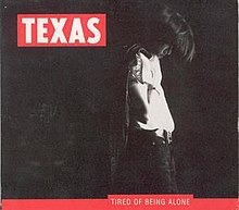 Tired of Being Alone Texas.jpg