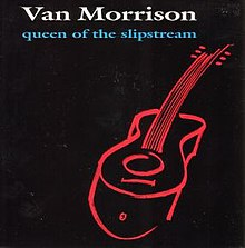 Van Morrison Queen of the Slipstream single cover.jpg