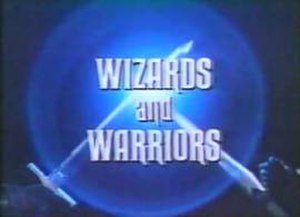Wizards and Warriors (TV series) - Image: Wizardsand Warriors Titlecard