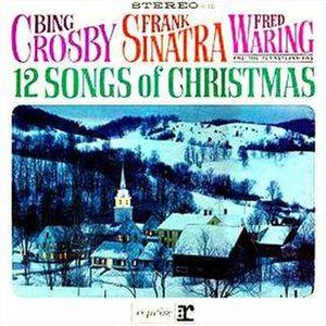 12 Songs of Christmas (Frank Sinatra, Bing Crosby, and Fred Waring album) - Image: 12Songsof Christmas