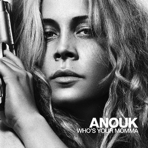 Who's Your Momma - Image: Anouk Who's Your Momma