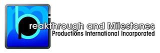 Breakthrough and Milestones Productions International