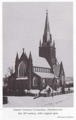 Christ Church Cathedral (Fredericton) - Christ Church Cathedral in the late 19th century with its original spire