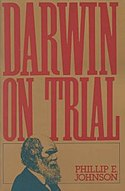 """Phillip E. Johnson's 1991 book Darwin on Trial was among the early """"intelligent design"""" books that attempted to """"teach the controversy"""" about evolution."""