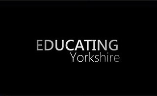<i>Educating Yorkshire</i> television series