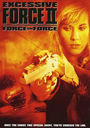 Excessive Force II: Force on Force - Film Poster