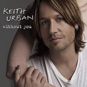 Without You (Keith Urban song) - Image: Keith Urban Without You single