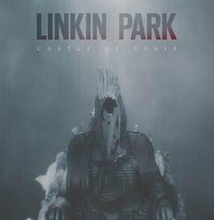 Castle of Glass - Image: Linkin Park Castle of Glass