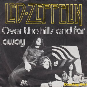 Over the Hills and Far Away (Led Zeppelin song) - Image: Over the Hills and Far Away 45
