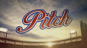 Pitch (TV series) - Image: Pitch Title Card
